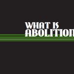 What is Abolition?