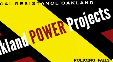 "2017 Oakland Power Projects Know Your Options Workshops: ""POLICING IS A HEALTH HAZARD"""