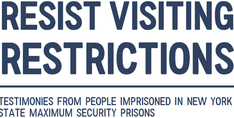 A People's Victory in New York: We Stopped the Visiting Restrictions! Testimonies from NY Maximum Security Prisoners