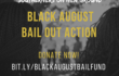 Black August Bail Out