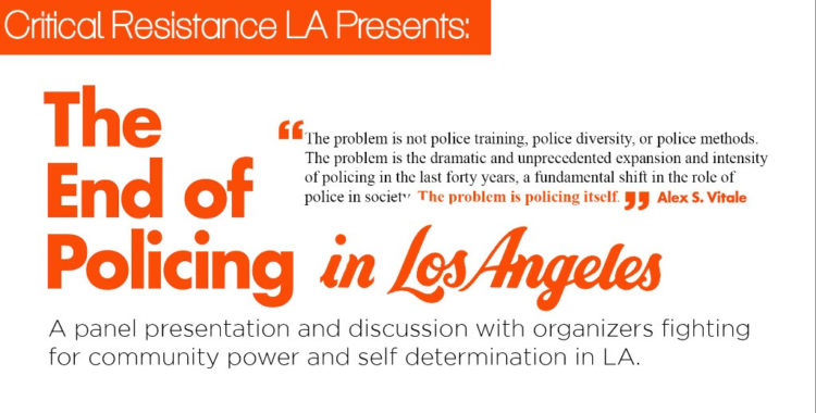"""The End of Policing"": Los Angeles Events"