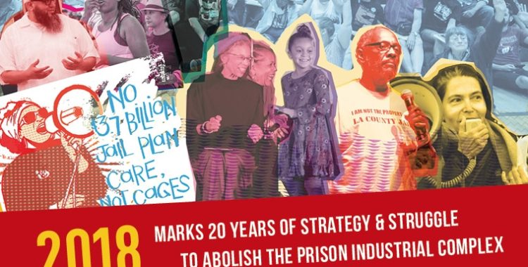 20 years of Strategy and Struggle to Dismantle the Prison Industrial Complex
